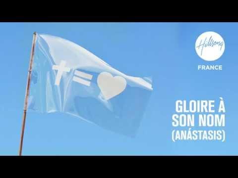 Gloire A Son Nom  (Anástasis) - Hillsong Worship