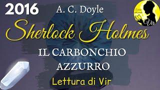 Arthur Conan Doyle: L'avventura del carbonchio azzurro - Audiolibro ita [Lettura di Vir]