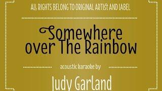 Judy Garland - Somewhere Over the Rainbow (Acoustic Guitar Karaoke Version)
