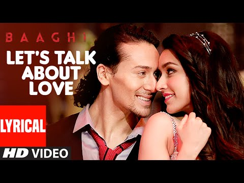 LET'S TALK ABOUT LOVE Lyrical Video | BAAGHI | Tiger Shroff, Shraddha Kapoor | RAFTAAR, NEHA KAKKAR