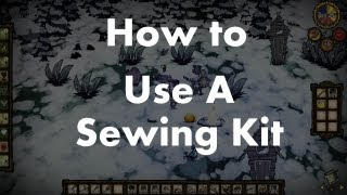 Don't Starve: How to Use a Sewing Kit