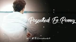 Pogaathadi En Pennae | Tamil WhatsApp Status | Album Song | Tamil Love Song |  Chinnathambi P