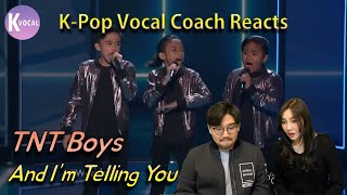 Download [K-pop Vocal Coach Reaction] TNT Boys - And I'm Telling You