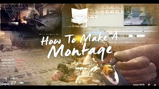 How To Make A Montage
