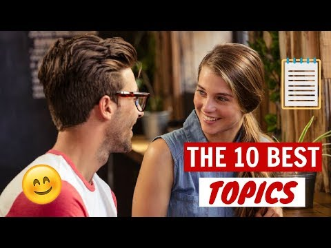 10 Best Topics To Talk About With A Girl