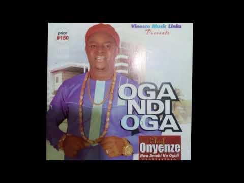 Onyenze Nwa Amobi - Oga Ndi Oga - FULL ALBUM - Highlife Music 2018