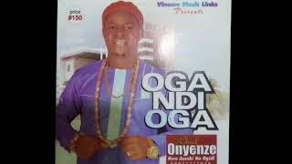 Onyenze Nwa Amobi Oga Ndi Oga - Highlife Music 2018.mp3