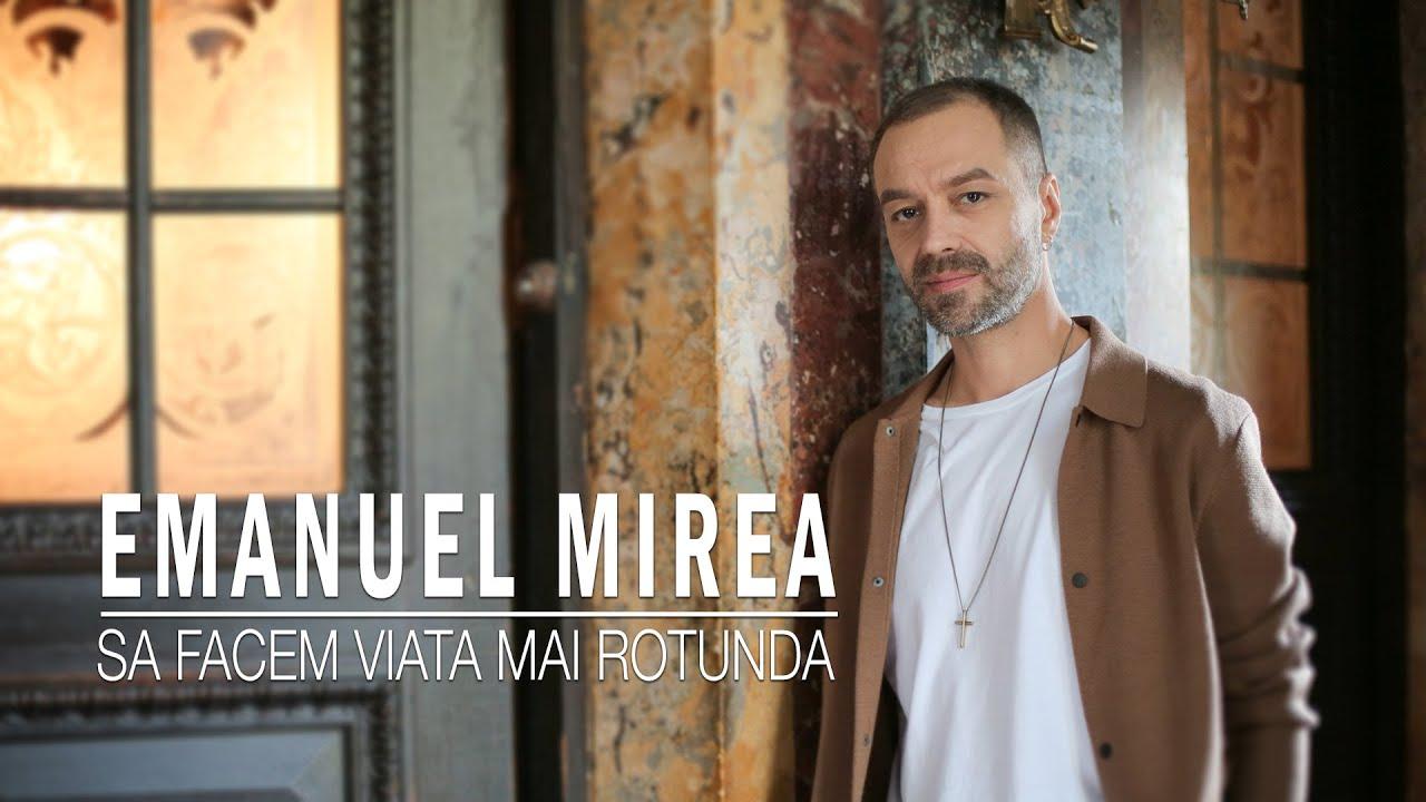 Emanuel Mirea- Să facem viața mai rotundă I Official Video