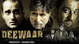 Deewar (2004) - Hindi Full Movie - Amitabh Bachchan - Akshaye Khanna - Sanjay Dutt