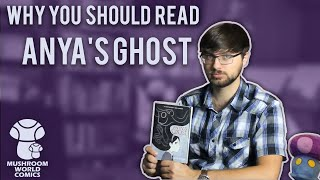 Why you Should Read Anya's Ghost