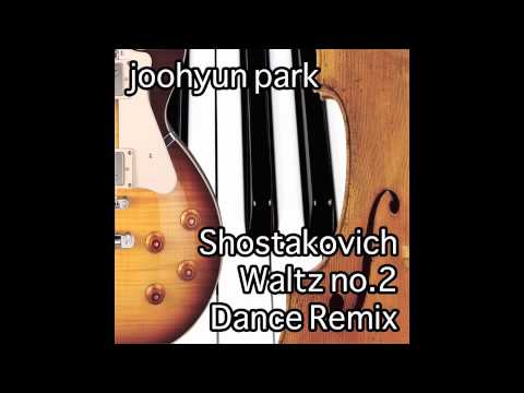 Shostakovich- Dance Remix Waltz No.2 from Suite for Variety Orchestra by Joohyun Park