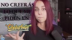NO CREERÁS LO QUE ME PIDEN EN CHATURBATE