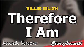 Billie eilish - therefore i am (acoustic karaoke lyrics, but slow chill)