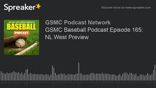 GSMC Baseball Podcast Episode 165: NL West Preview