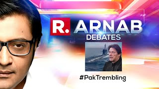 Psyched Pakistan Anticipates 'Submarine Attack' By India   The Debate With Arnab Goswami
