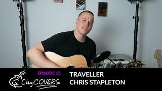 Traveller - Chris Stapleton (Clay COVERS Ep. 13)