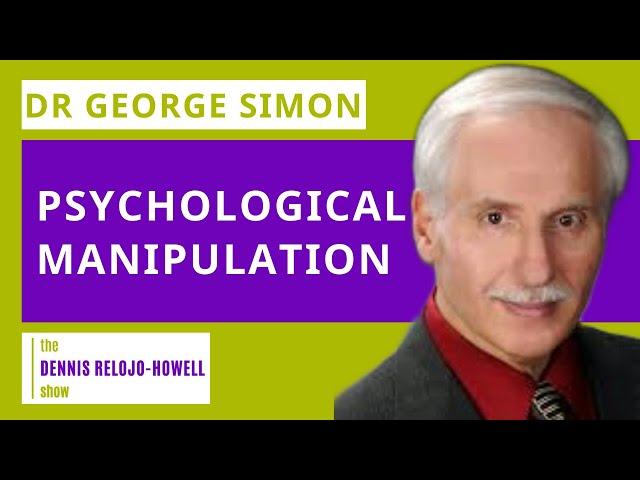 Dr George Simon: Psychological Manipulation