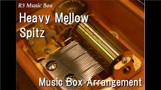 Heavy Mellow/Spitz [Music Box]