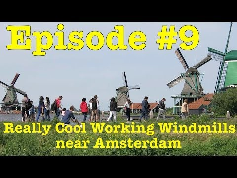 Working Windmills - Cool things to do near Amsterdam - How to get to Zaanse Schans from Amsterdam CS