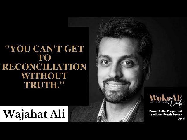 Wajahat Ali on Moving Past Trumpism - Woke AF Daily