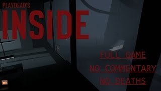 INSIDE - Full Game, No Commentary, No Deaths - Puzzle Guide