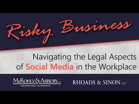 McKonly & Asbury Webinar - Navigating the Legal Aspects of Social Media in the Workplace