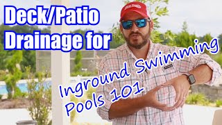 deck patio drainage for inground swimming pools 101