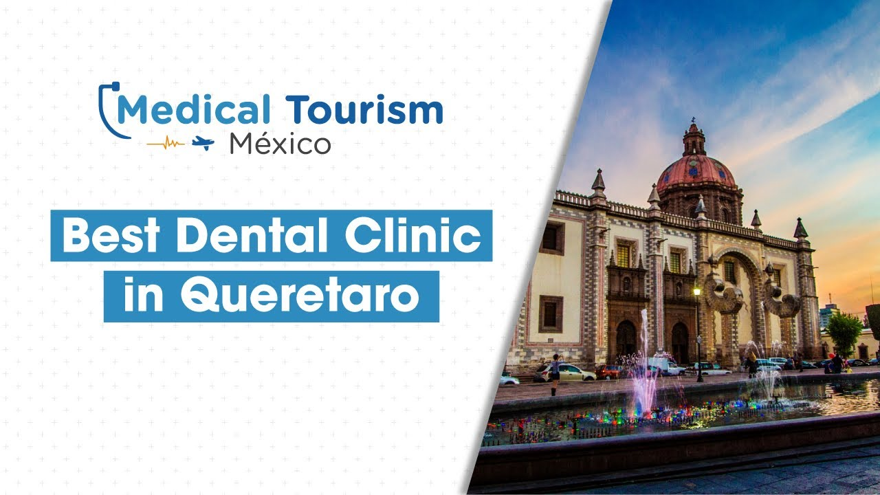 Best Dental Clinic in Queretaro