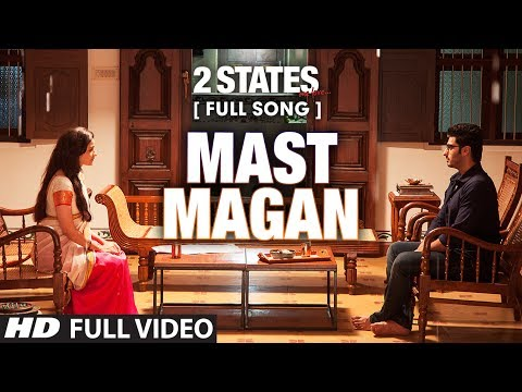 Mast Magan FULL Video Song | 2 States | Arijit Singh | Arjun Kapoor, Alia Bhatt