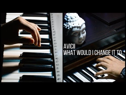 Avicii feat. AlunaGeorge - What Would I Change It To (Piano Cover By Sachin Sen)