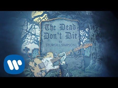 "Sturgill Simpson - ""The Dead Don't Die"""