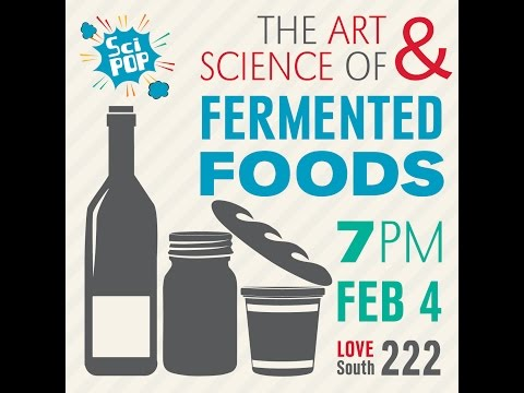 Sci Pop Talks - The Art & Science of Fermented Foods