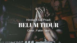 Hindia ft Sal priadi - Belum Tidur (Cover : Fakhri Tahir) - Video LIRIK