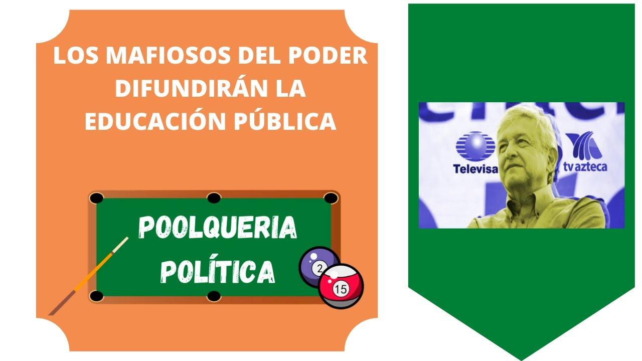 LOS MAFIOSOS DEL PODER DIFUNDIRÁN LA EDUCACIÓN PÚBLICA