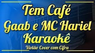 ( VERSÃO ACÚSTICA ) Tem Café - Gaab e MC Hariel - Karaokê ( Violão cover com cifra )