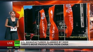 Tariffs force US manufacturers from China