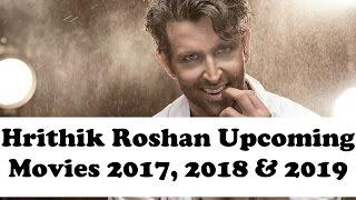 Hrithik Roshan Upcoming Movies 2017, 2018 & 2019 | Hrithik Roshan Bollywood Movie