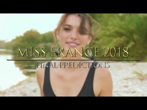 Miss France 2018 - Final Predictions 👑👸