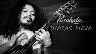 PUSAKATA - DIATAS MEJA LIVE HD 2018