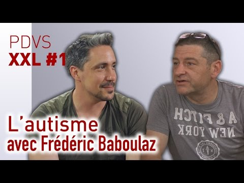 L'autisme (avec Frédéric Baboulaz) - PDVS XXL #1