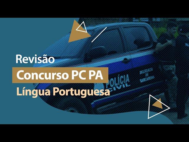 Concurso PC PA - Revisão - Língua Portuguesa
