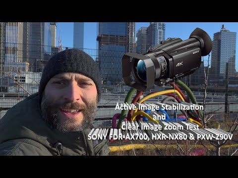 Active Image Stabilization and Clear Image Zoom Test - FDR AX700, HXR NX80 and PXW Z90V