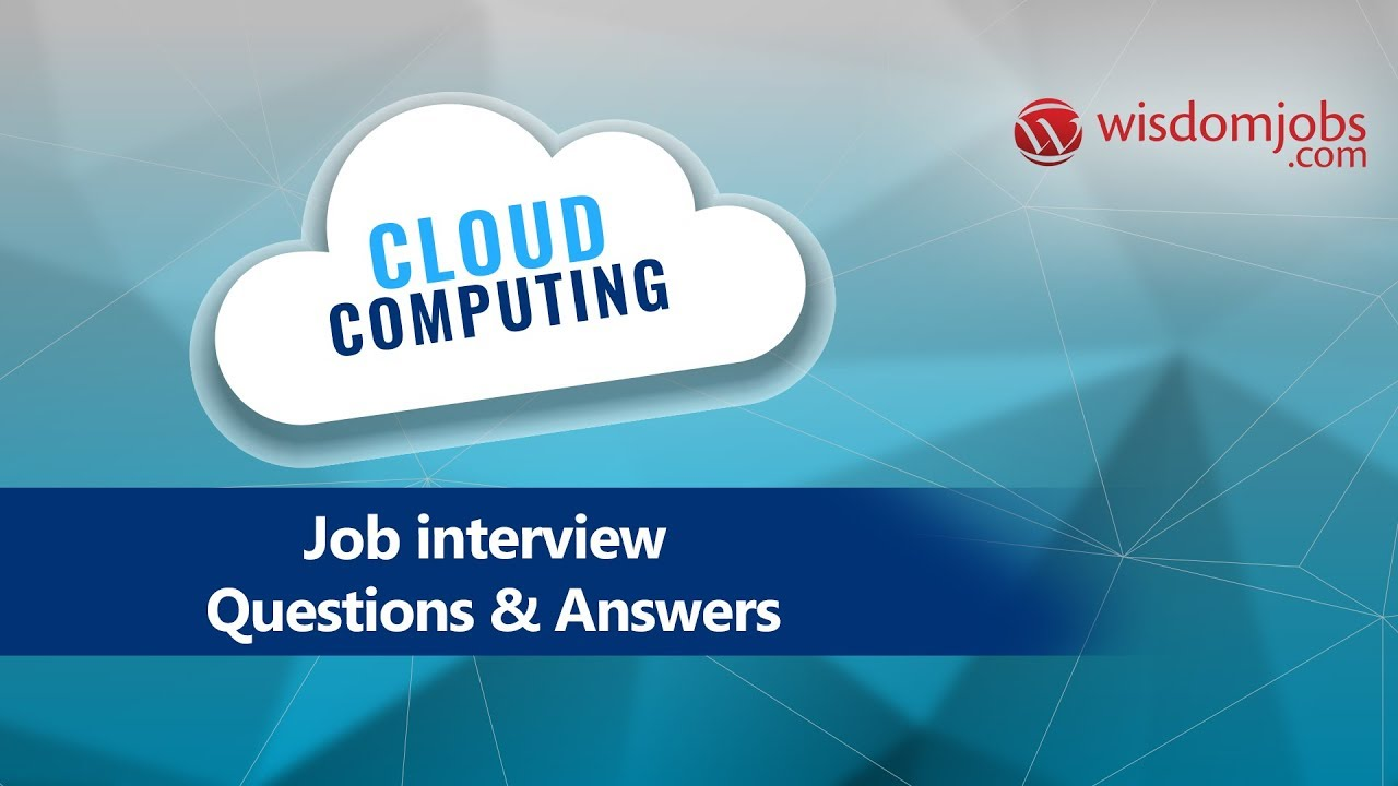 TOP 250+ Cloud Computing Interview Questions and Answers 06