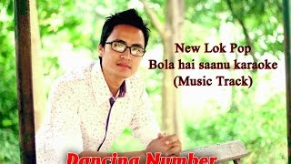 New Lok Pop || Bola hai saanu || Karaoke (Music Track)
