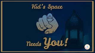 The Kid's Space Team Needs You!