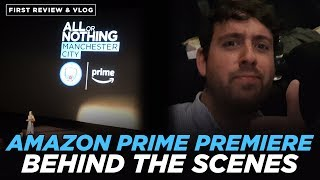 'ALL OR NOTHING' MAN CITY AMAZON PRIME PREMIERE | REVIEW & BEHIND THE SCENES