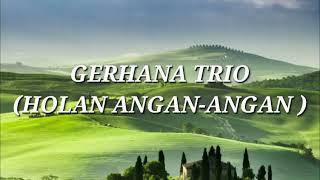 Gerhana trio - Holan angan-angan (Lirik) cover Dorman Manik