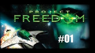Lets Play Project Freedom #01