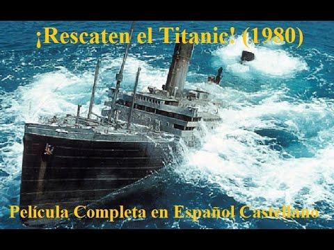 ¡Rescaten El Titanic! 1980 Película Completa En Español Castellano