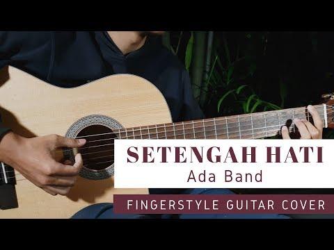 Setengah Hati Ada Band - Guitar Fingerstyle | Cover Gitar | Tutorial